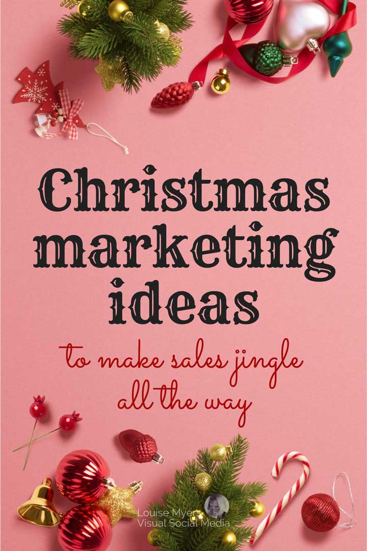 christmas ornaments photo with text christmas marketing ideas to make sales jingle all the way.