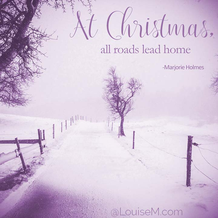 picture quote says At Christmas, all roads lead home.