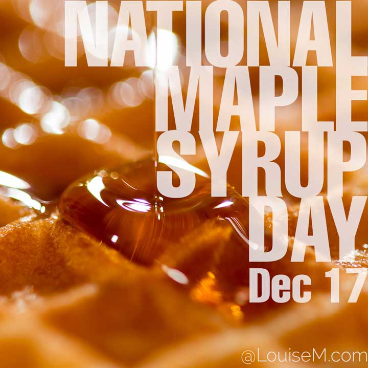 december 17 holiday national maple syrup day on photo of waffle with maple syrup.