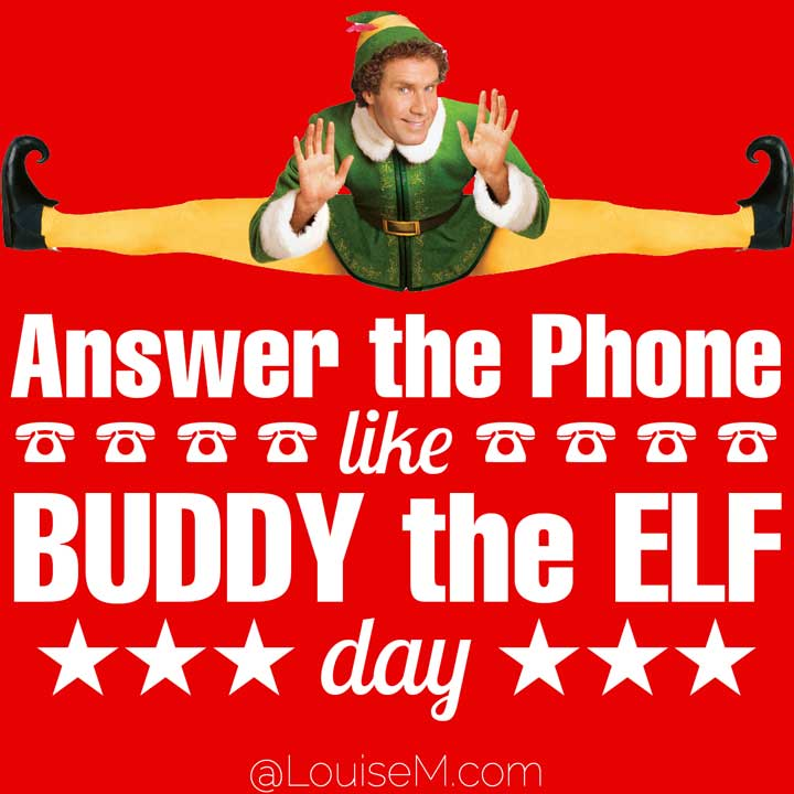 december 18 holiday is answer the phone like buddy the elf day on photo of will ferrell.