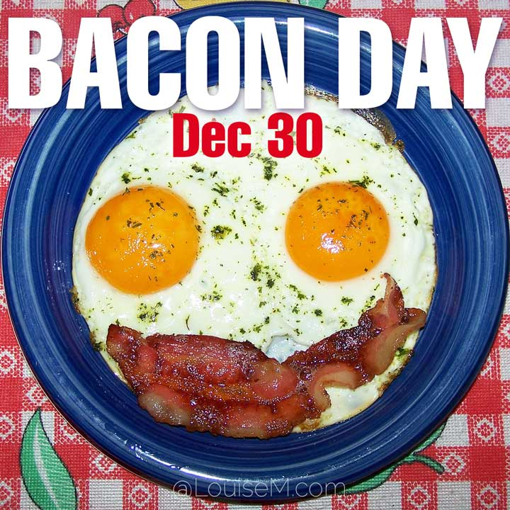 december 30 holiday bacon day on photo of eggs and bacon on blue plate.