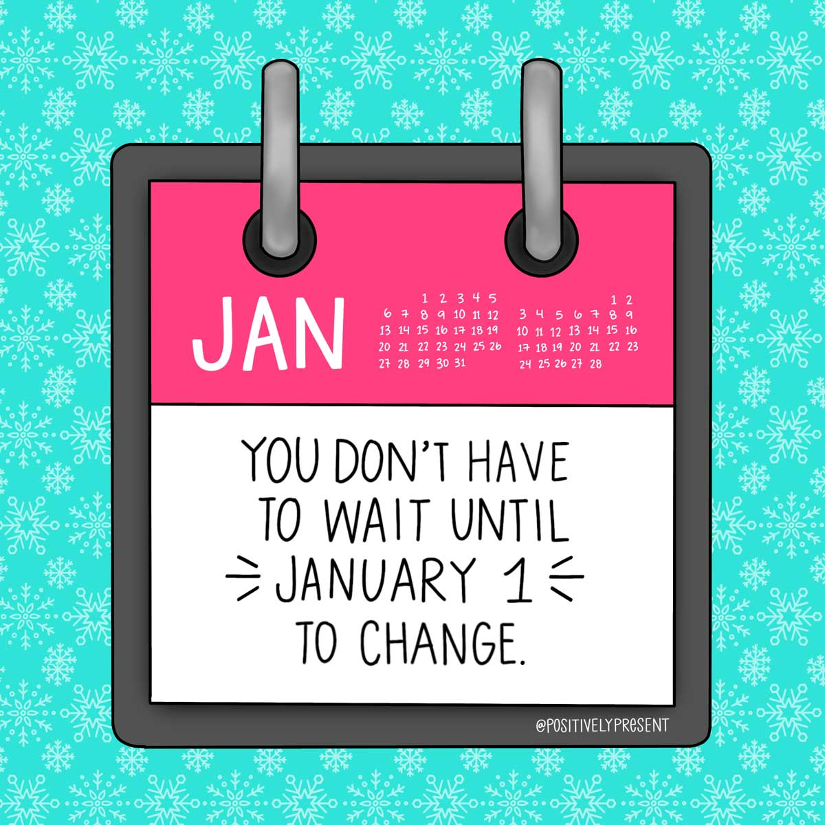 don't wait until january 1 to change quote on drawing of calendar.