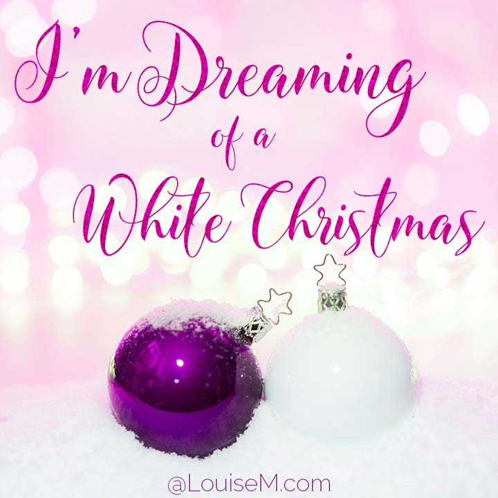 picture quote says dreaming of white christmas.