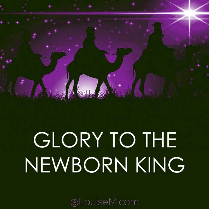 picture quote says glory to the newborn king.