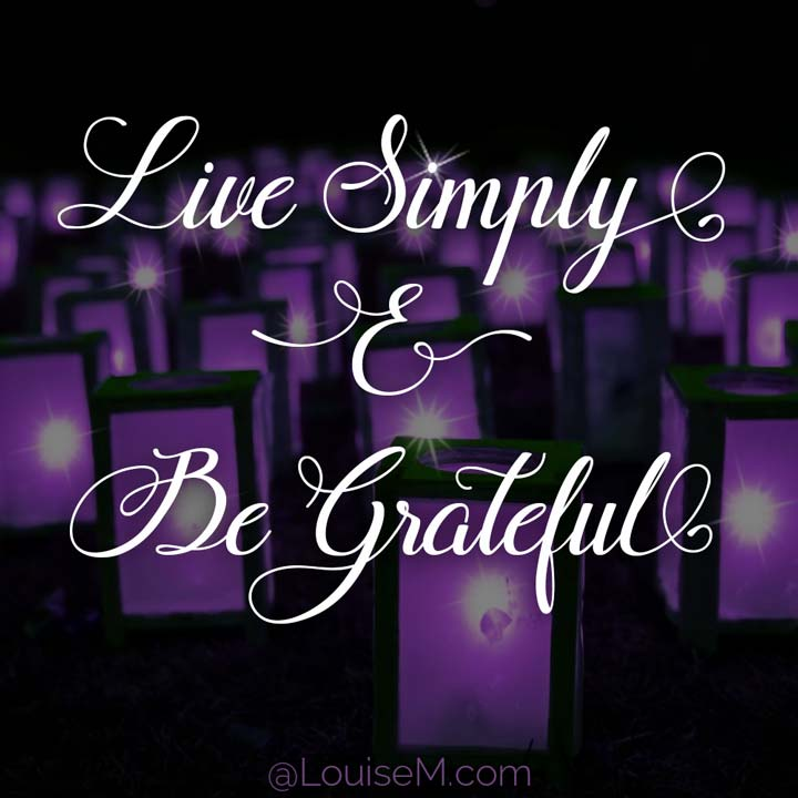 picture quote says live simply be grateful.