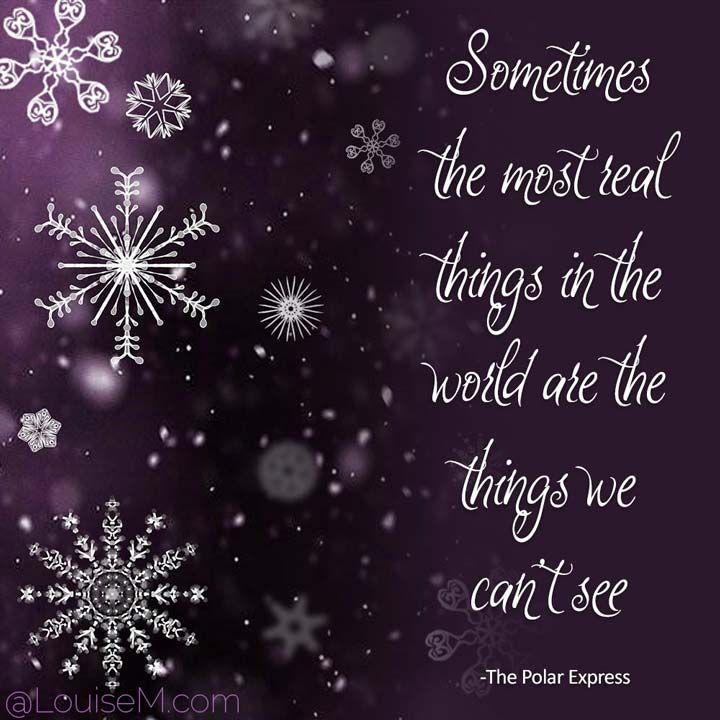 polar express picture quote says most real things can't be seen.