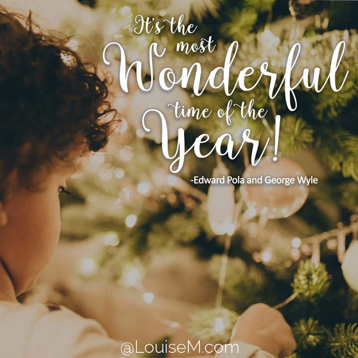 picture quote says most wonderful time of year.