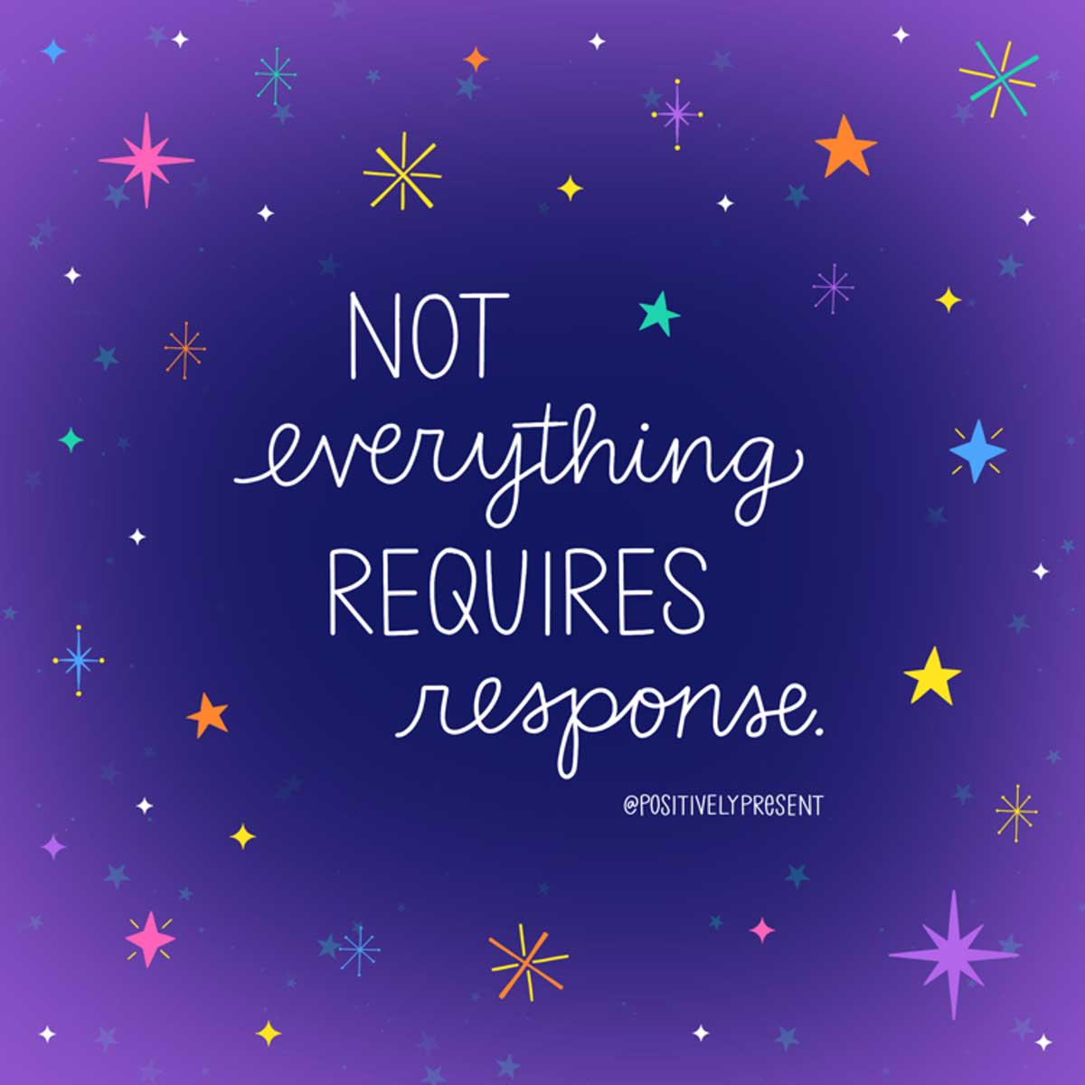 not everything requires response social media break quote on purple starry background.