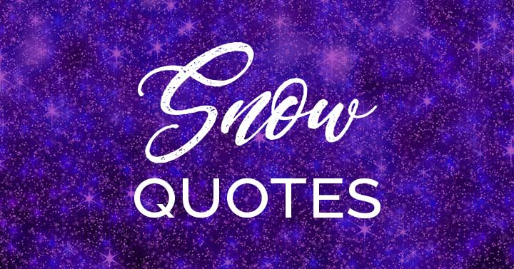 Snow Quotes words on purple sparkly background.