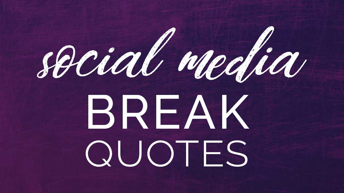 social media break quotes text on purple background.