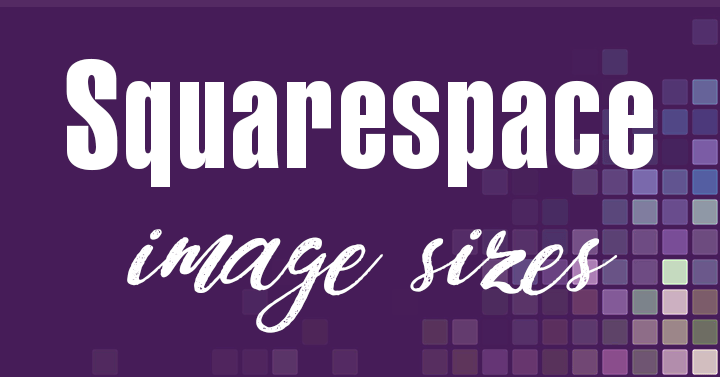 Squarespace image sizes text on purple tiled background.
