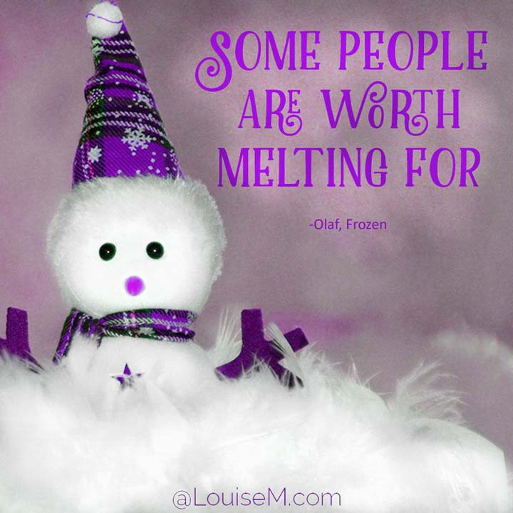 Some people are worth melting for picture quote.