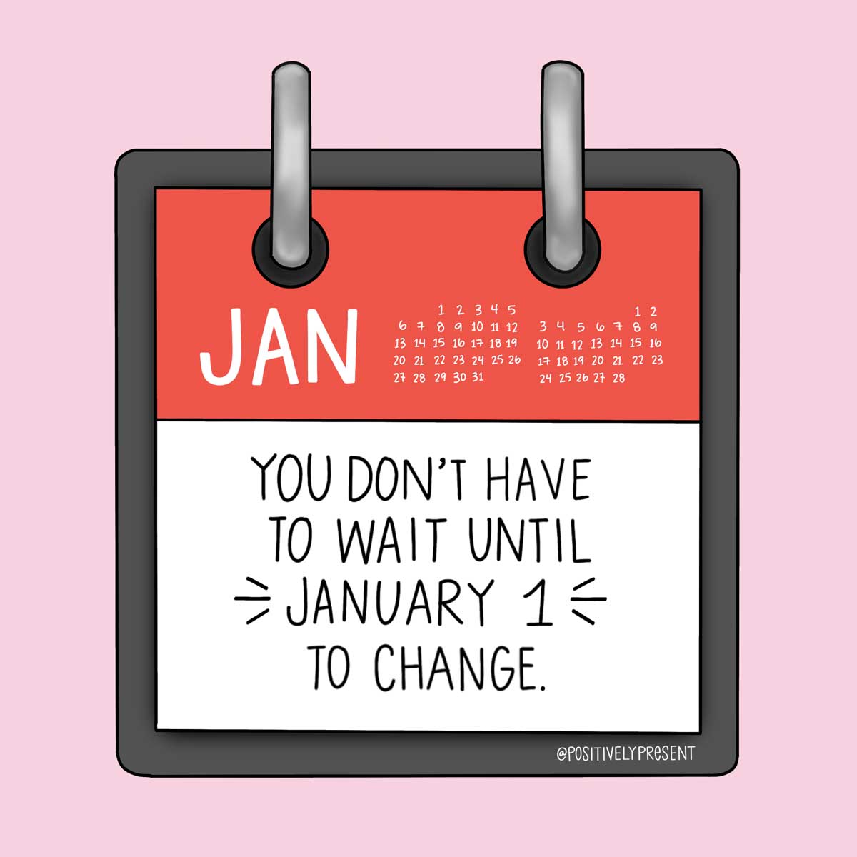 dont wait for january to change quote on calendar art.