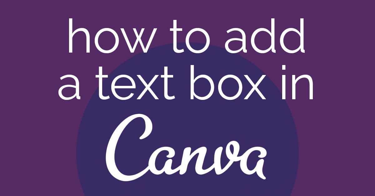 purple header graphic says how to add a text box in Canva.