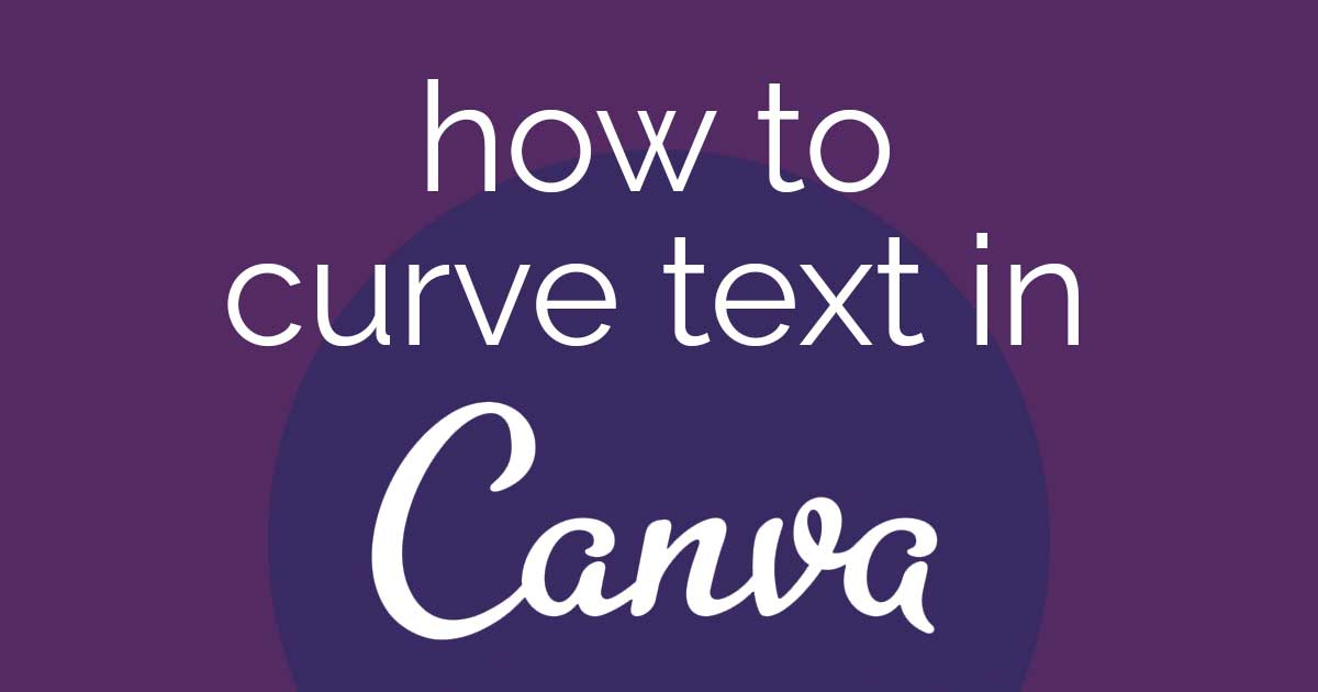 words how to curve text in Canva on purple background.