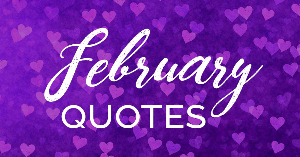 purple heart strewn header with words February quotes.