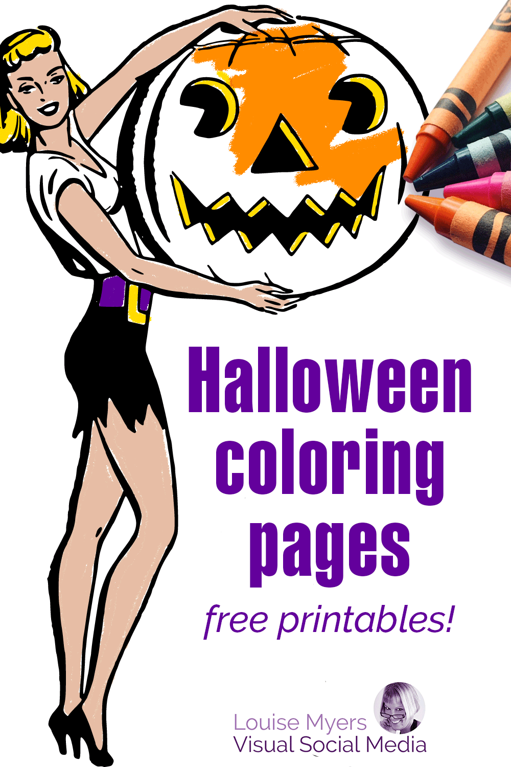text Halloween coloring pages free printables with crayons and drawing of lady holding pumpkin in background.