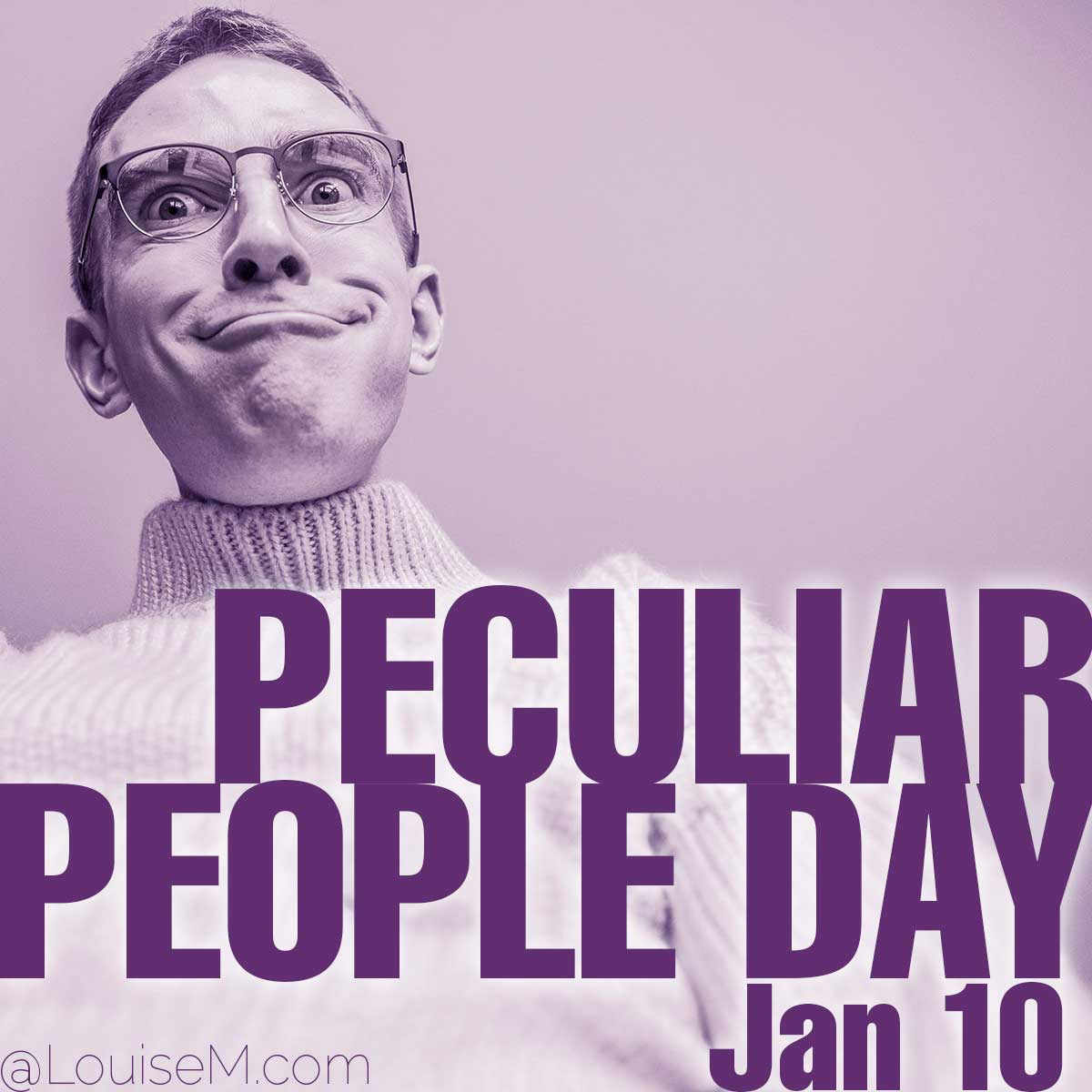 Peculiar People Day text on photo of weird man.