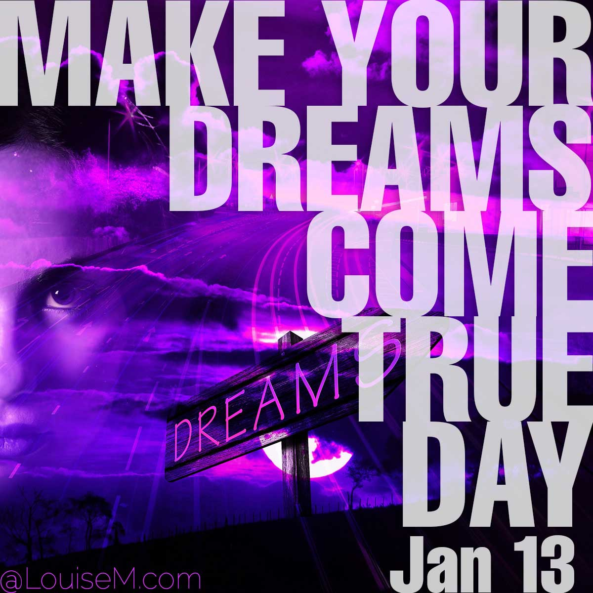 Make Your Dreams Come True Day text on purple dreamy background.