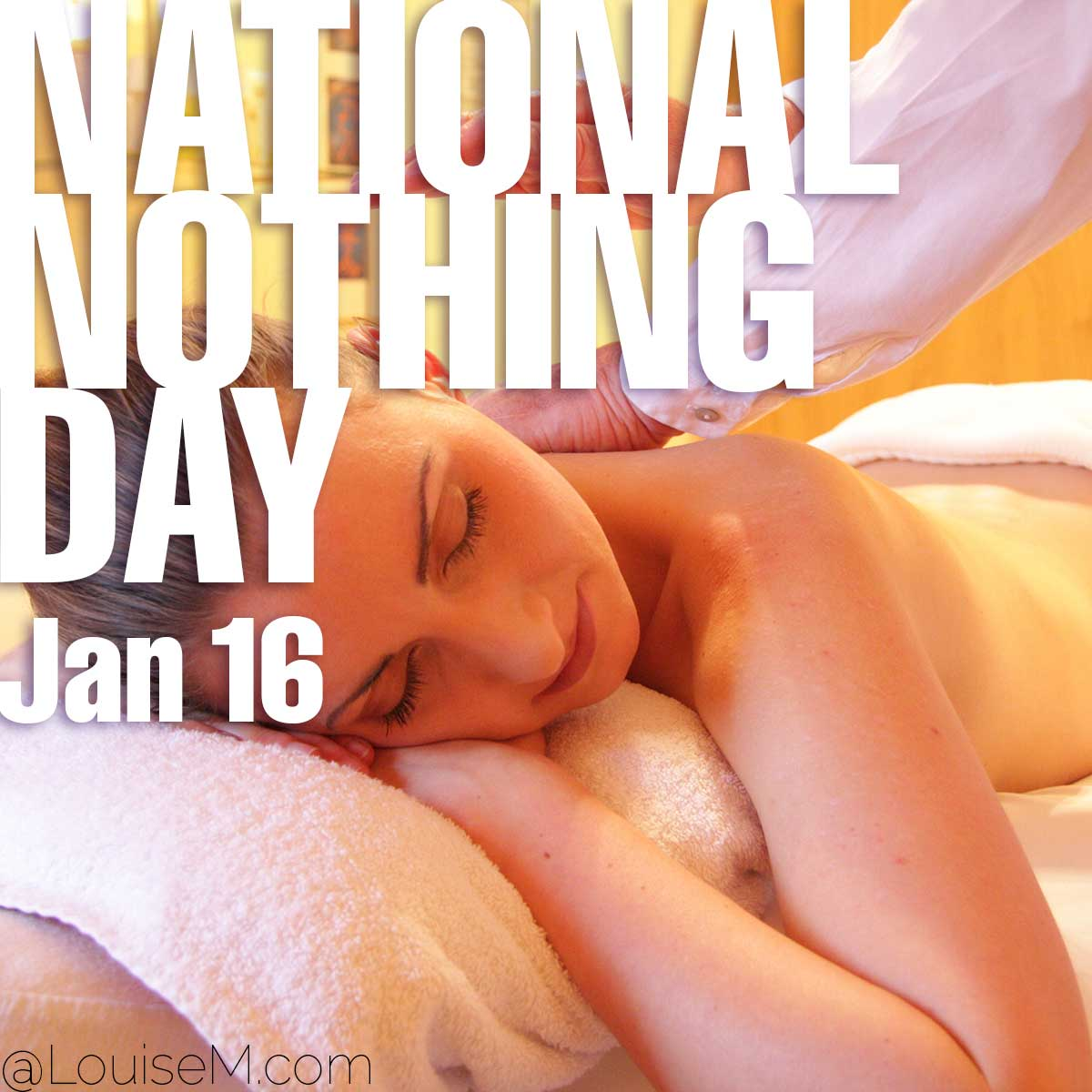 national nothing day text over photo of woman getting massage.