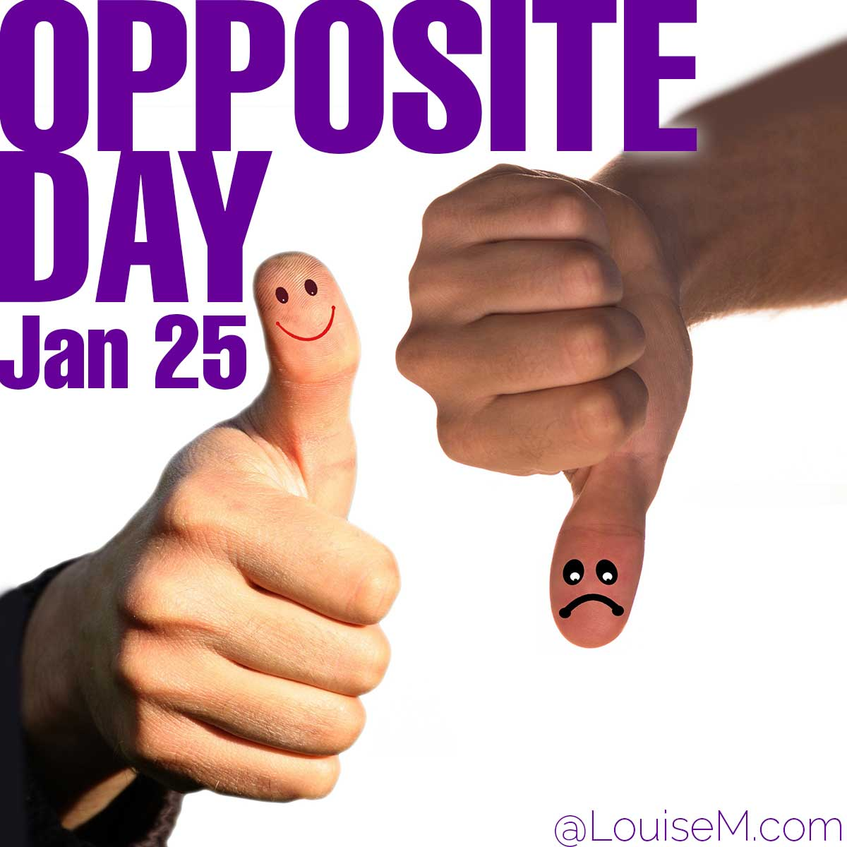 Opposite Day text over thumbs up and thumbs down photos.