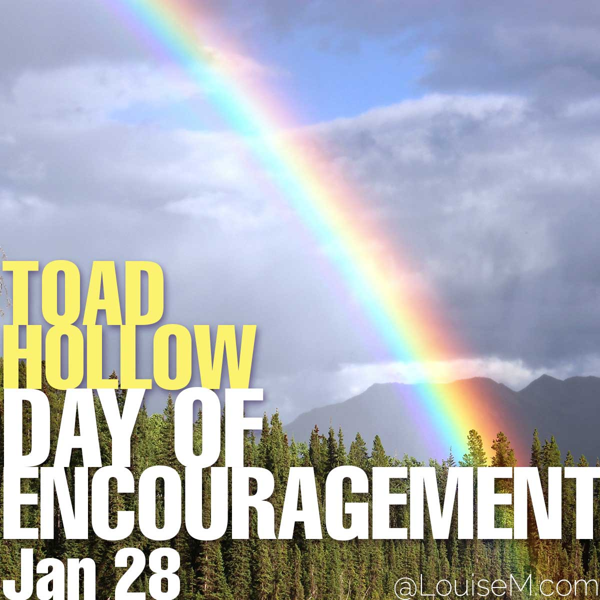 Toad Hollow Day of Encouragement text over photo of rainbow.