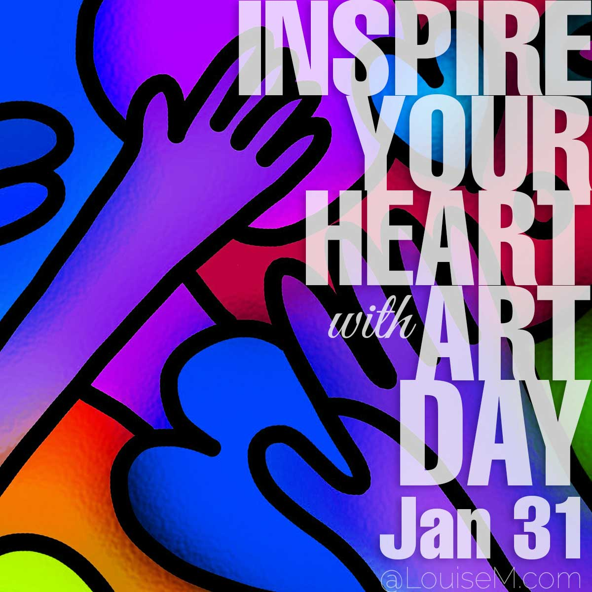 Inspire Your Heart With Art Day text over artsy background.
