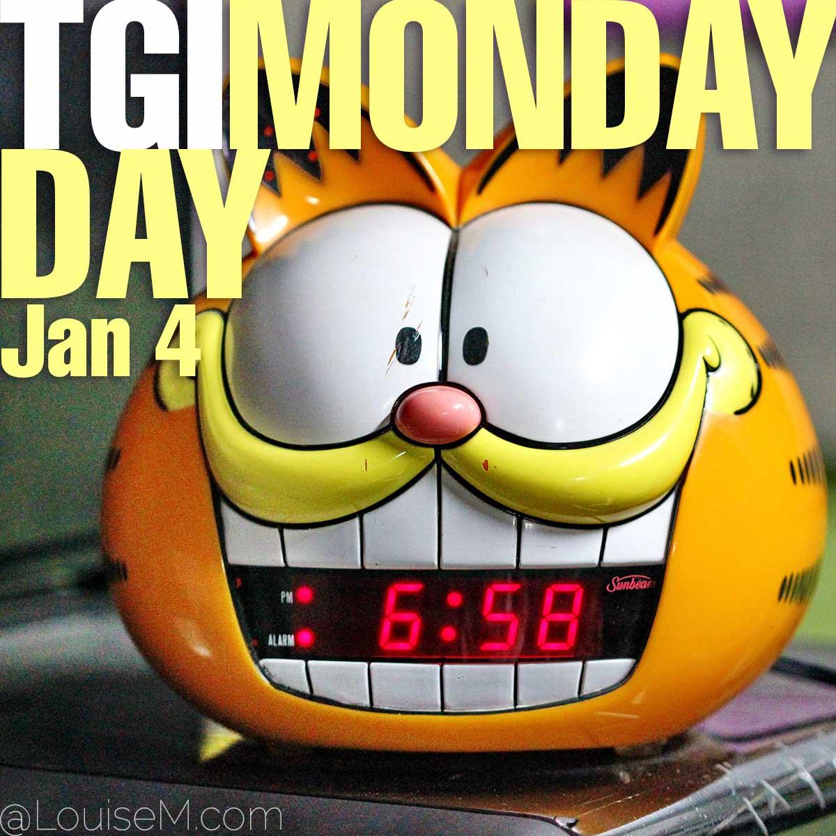 tgi monday day text on garfield alarm clock.