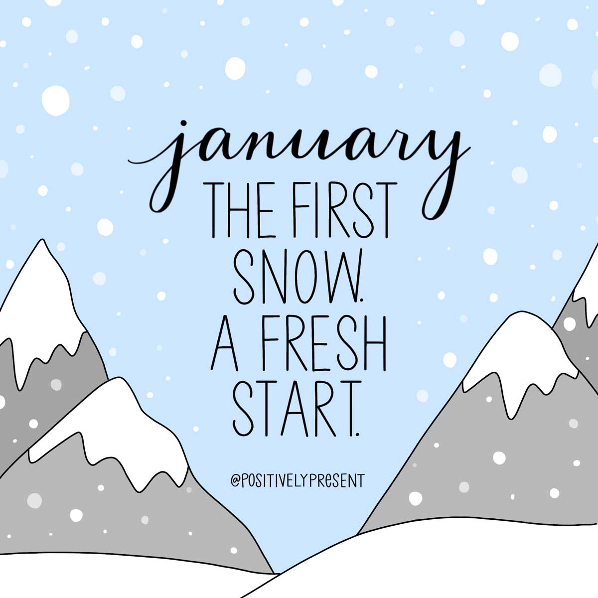 January First snow Fresh start text on drawing of snowy mountains.