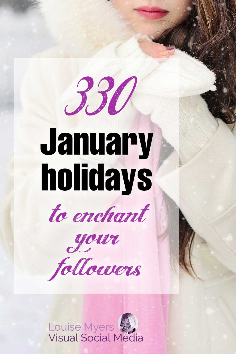 330 january holidays to enchant your followers script on photo closeup of woman in coat and scarf.