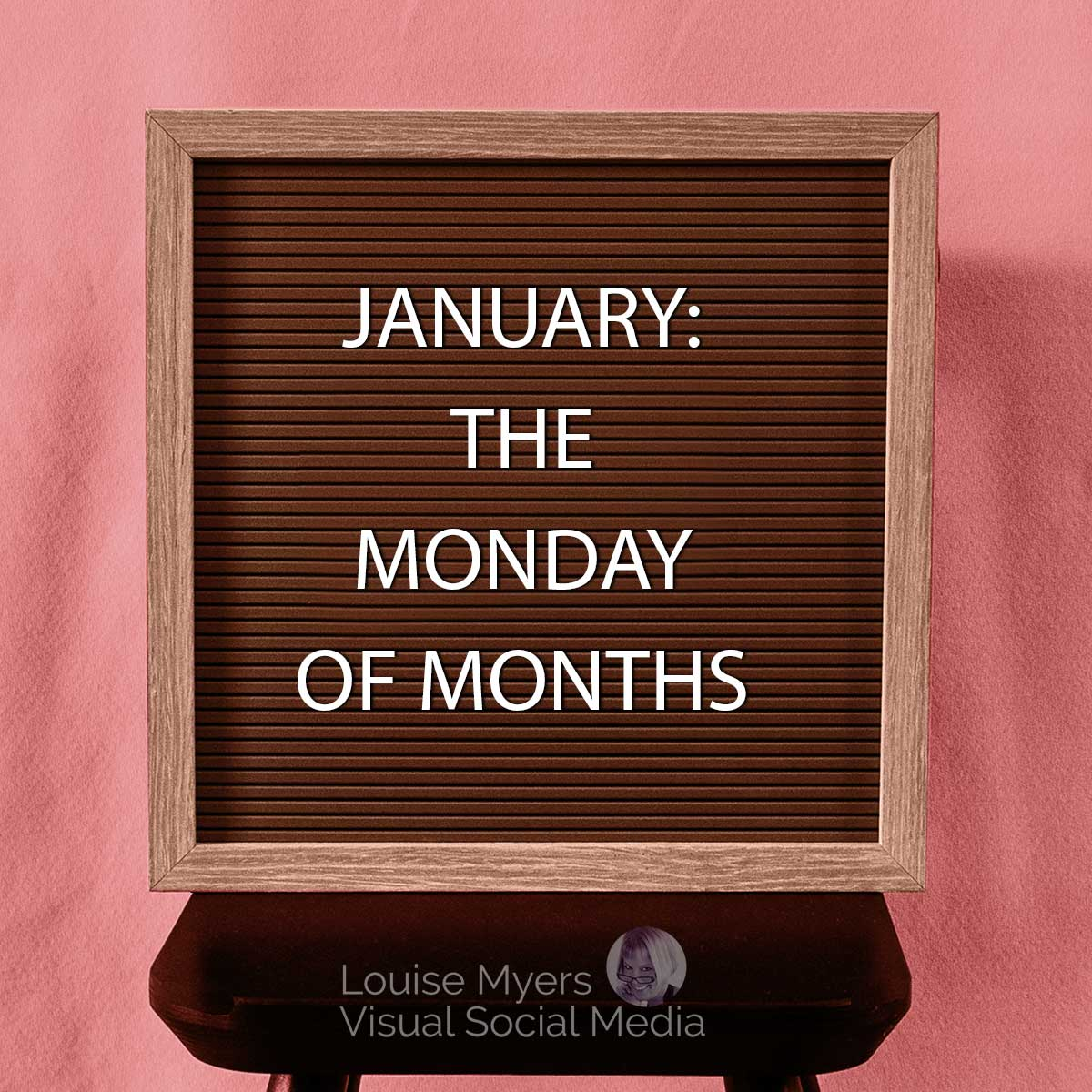 January is the Monday of months quote on letter board.