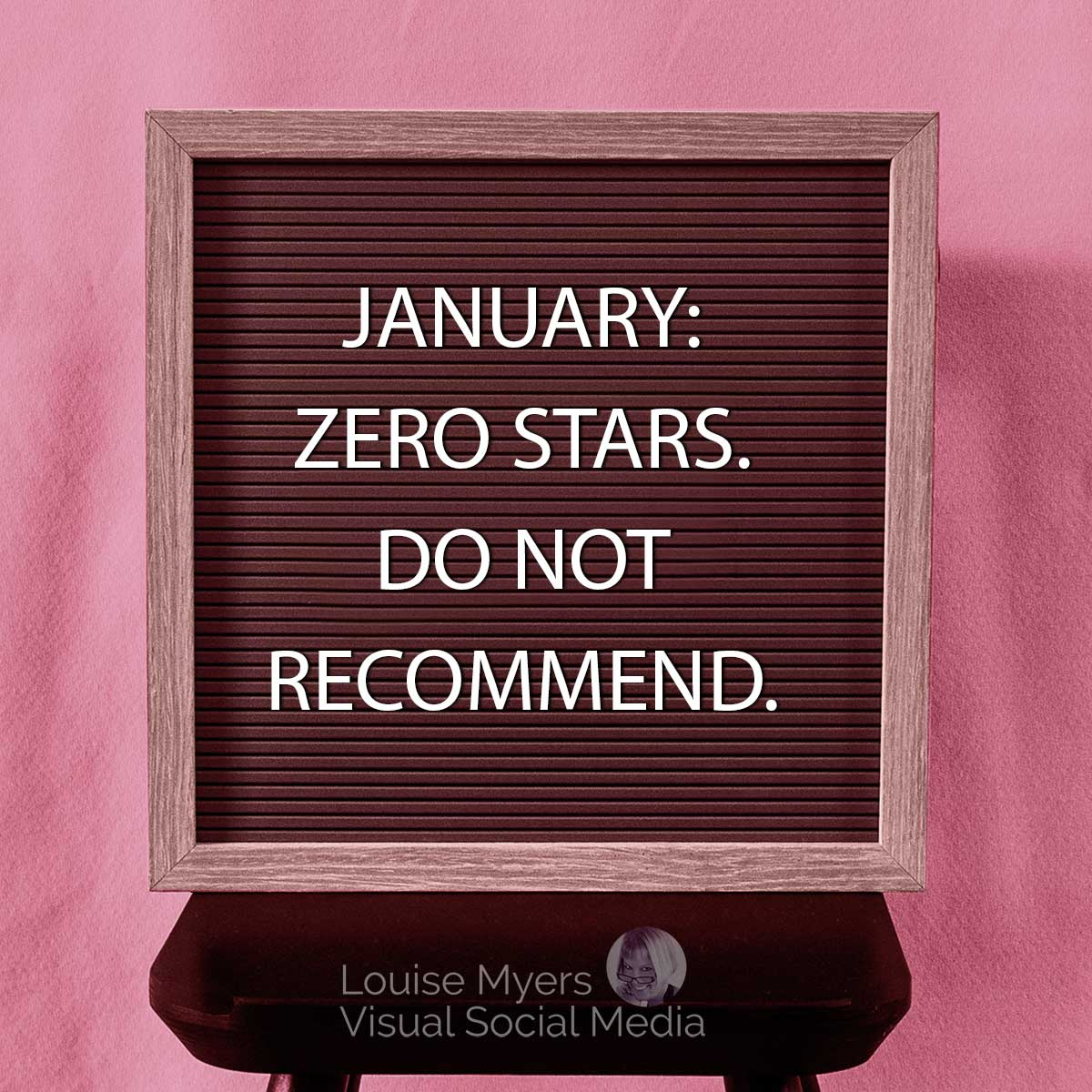 January Zero stars Do not recommend saying on letter board.
